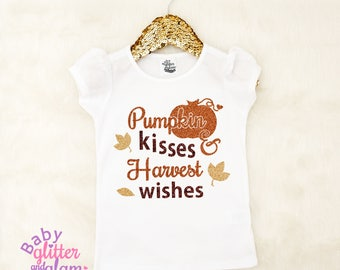 Pumpkin Kisses Harvest Wishes, Thanksgiving Shirt, Girl Thanksgiving Outfit, Baby Girl Fall Outfit, Pumpkin Spice and Everything Nice