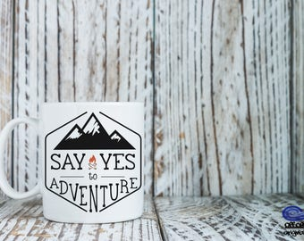 Yes to Adventure Coffee Mug, Yes to Adventure Mug, Camping Mug, Nature Mug, Outdoor Mug, Camp Mug Mountains, Adventure Mug, Hiker Mug