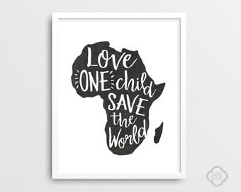 Love one child save the world - Africa - Imana Kids - PRINTABLE