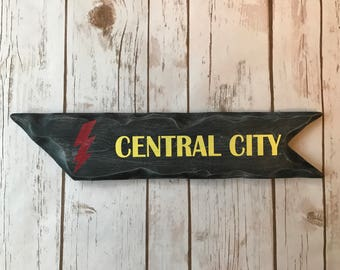 Rustic Hand Painted Central City Directional Sign / The Flash / Nerd Decor