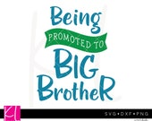 Being Promoted to Big Brother svg - Big Brother Cut File - Big Brother Shirt Design - Pregnancy Announcement