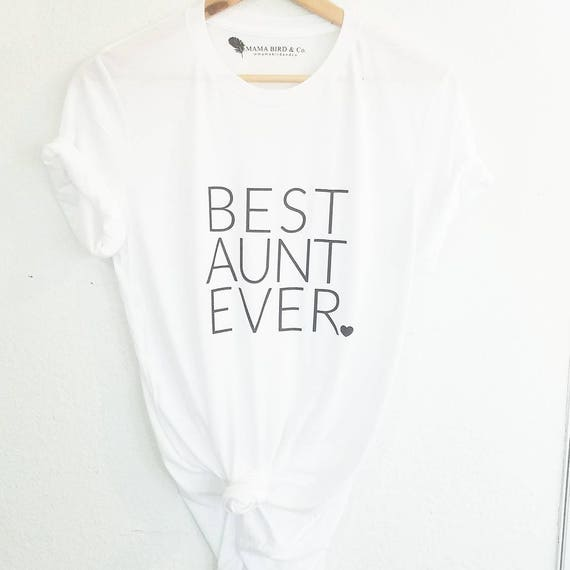 BEST AUNT EVER Tee or Tank, Best Aunt Ever, Best Aunt Tshirts, Aunt Tshirts