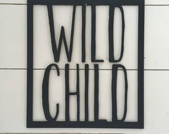 Wild child, would it cut out, would sign, laser cut