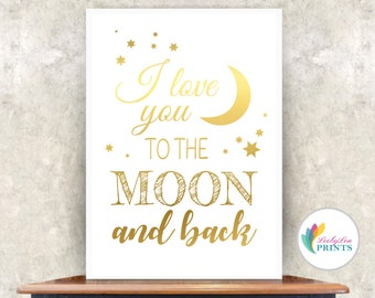 I love you to the moon and back - Real Foil Print - Foil Print, Quote Print, Love Print