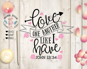 Love One Another SVG, Wedding Scripture svg, Love One another Like I have Cut File in SVG, dxf, png, couple svg file, love svg file