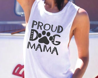 Proud Dog Mama, Dog mom, dog mom shirt, dog shirt, dog mom gift, dog lover, pet, gifts for her, mother's day gift, dog lover, rescue, P016