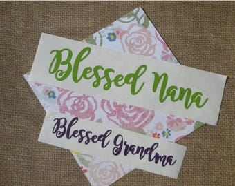 20% OFF ENTIRE SHOP blessed grandma, blessed nana, blessed decal,