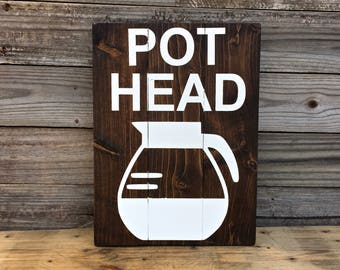 "Pot Head Coffee 10x14"" Wood Sign, Coffee Sign, Funny Coffee Sign, Coffee Lover Gift, Coffee Bar Sign, Coffee Shop Decor, But first Coffee"