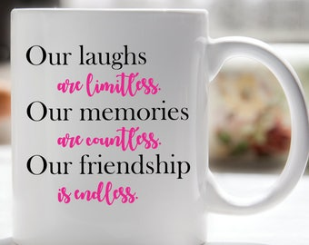 Laughs, Memories & Friendship Coffee Mug, Best Friend Mug, Friendship Coffee Mug