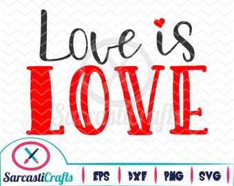 Love is Love - Valentine's Day Graphic - Digital download - svg - eps - png - dxf - Cricut - Cameo - Files for cutting machines