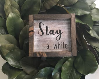 Stay a while wooden sign| Home decor| Farmhouse sign| Wooden Sign