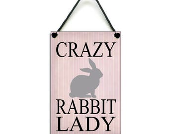 Handmade Wooden ' Crazy Rabbit Lady ' Hanging Sign 247