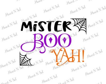 Halloween, Mister, Boo, Boo Yah, Mister Boo Yah, Boy Halloween, SVG, EPS, DXF, Digital file, Instant Download, Silhouette, Cricut