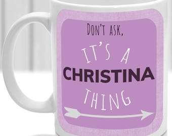 Christina's mug, It's a Christina thing, (pink)