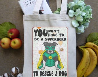 Canvas Tote Bag, Grocery Bag, Animal Lover Gift, Dog Lover Gift, Shopping Bag, Pitbull Bag, Superhero Stuff, Dog Adoption Rescue