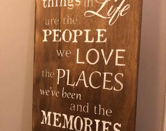 the best things in life are the people we love the places we've been and the memories we've made along the way, wood signs