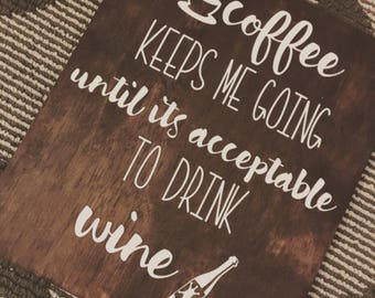 Coffee Keeps Me Going - Wood Sign