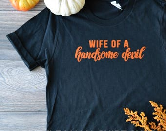 Halloween Shirt | Halloween Shirts for Women | Wife of a Handsome Devil | Halloween Graphic Tee | Fall Shirts | Women's Halloween Shirt