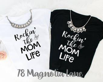 Rockin The Mom Life/ Mom Life/ #Mom Life/ Best Mom Ever/ #1 Mom/ Momma Life