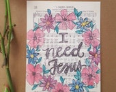 I Need Jesus - Hymn - Hymnal - Art Print - Hand Lettering - Watercolor Painting - Floral Art  - Worship