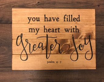 You Have Filled My Heart With Greater Joy | Customizable | Wooden Sign | Planked Sign | Scripture Signs | Bible Verse Signs