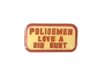Police Humor Pin Metal Enamel Vintage