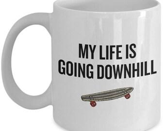 Longboard Mug - Longboarder Gift Idea - Longboarding Present - My Life Is Going Downhill