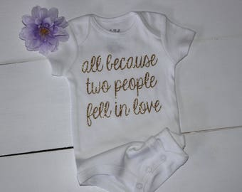 Newborn, Newborn Clothes, Infant Onesie, All Because Two People Fell in Love Shirt