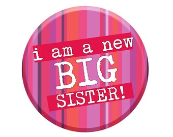 New Big Sister Badge. Big Sister Badge. New Siblings Badge. New Big Sister Gift. 58mm Pin Button Badge