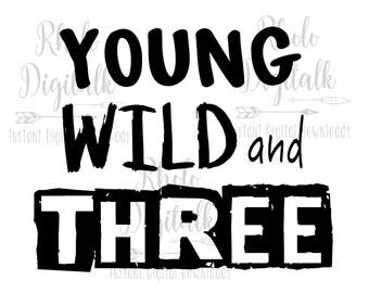 Young wild and three-Instant Digital Download