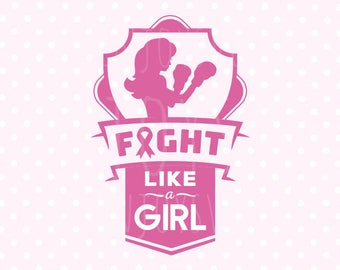 Fight like a girl svg Pink Ribbon SVG Fight svg Hope SVG Cancer Awareness Svg Cancer Ribbon svg Breast Cancer Ribbon Svg Silhouette Cricut