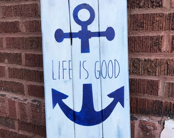 Life Is Good Wood Anchor Sign