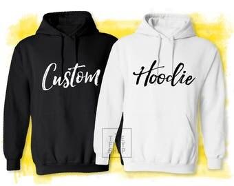 Custom Hoodie, Customized Hooded Sweatshirt, Cutom Sweater, Custom Text Shirt, Cutomization Sweatshirt, Custom Wording Shirt, Custom Shirt