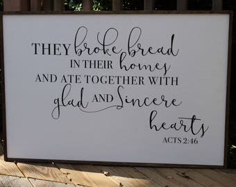They Broke Bread In Their Homes Sign-Acts 2:16 Sign-Dining Room Sign-Housewarming Gift-Farmhouse Sign-Framed Sign