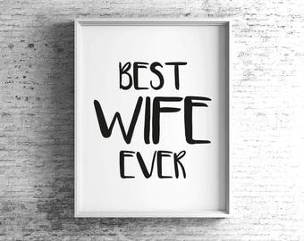 Best Wife Ever Framed Digital Print, Valentines Day Gift, Typographic, Be My Valentine, Black and White, A4, A3,Love