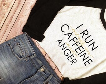 I Run On Caffeine & Anger Baseball Tee