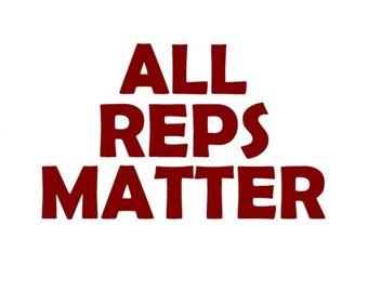 All Reps Matter - Workout Shirt