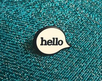 HELLO! Custom printed pin