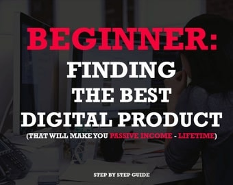 BEGINNER - Finding the best digital product to sell DIGITAL EBOOK - Guide for beginners