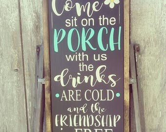 Come sit on the porch with me/us, the drinks are cold and the friendship is free.
