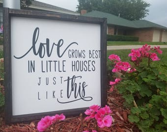 Love grows best in little houses just like this, Love grows best sign, farmhouse decor, love sign, family sign, rustic decor