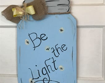 "Mason jar ""be the light"""