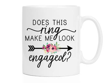 Does This Ring Make Me Look Engaged Mug | I'm Engaged Mug | Engagement Gift | Gift for Bride | Future Mrs Gift | Engagement Reveal