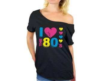 80s Shirt I Love The 80s Tshirts Off Shoulder Shirt 80s Tshirts 80s Party Shirt 80s Disco Tshirt I Love the 80s Party T shirt 80s Party Girl