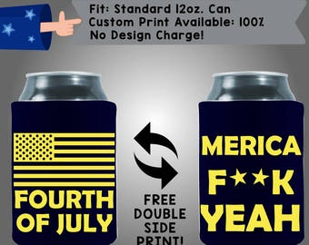 Fourth of July Merica F**ck Yeah Collapsible Neoprene July 4th Day Custom Can Cooler Double Side Print (FourthofJuly17)