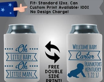 Oh Little Baby Oh Little Man Welcome Baby Name City State Date Baby Collapsible Neoprene Baby Shower Can Cooler Double Side Print (BS15)