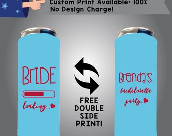 Bride Loading 24 oz Large Can Bachelorette Cooler Double Side Print (24LC-Bachelorette01)