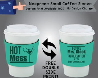 Hot Mess Small Coffee Sleeve Bachelorette Double Side Print (SCOF-Bachelorette01)