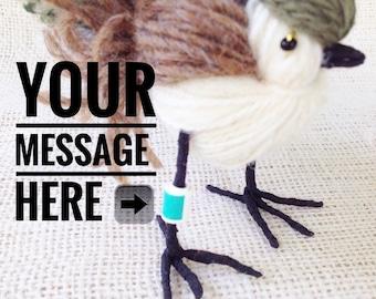 """Bird Art. Bird Sculpture. Colourful Messenger Bird for love notes & special announcements. Wool Bird with leg band message. """"Greeting Card"""""""