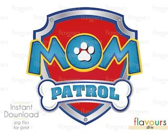 Mom Paw Patrol - DIY Printable Iron Transfer - Printable Birthday Party - Digital Files
